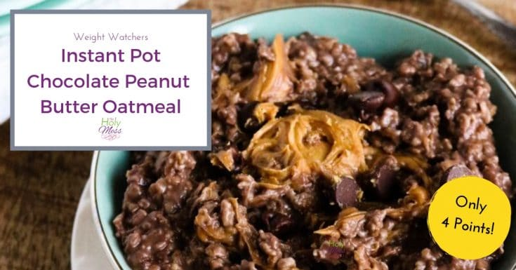 Weight Watchers Instant Pot Chocolate Peanut Butter Oatmeal